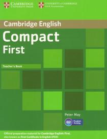 Cambridge English Compact First (FCE) for Schools: Teacher's Book