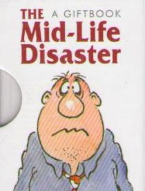The Mid-Life Disaster