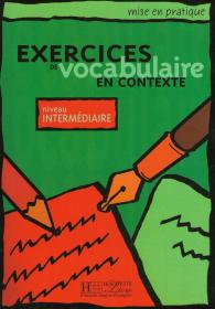 Exercices de Vocabulaire en Contexte: Niveau Intermediaire.