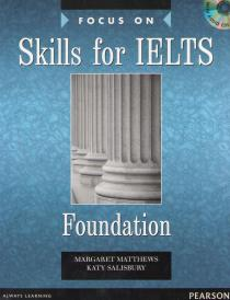 Focus on Skills for IELTS. Foundation with Audio CDs