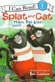 Splat the Cat Makes Dad Glad. I can Read! Level 1 Beginning Reading