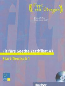 Fit Furs Goethe-Zertifikat A1. Start Deutsch 1 + D