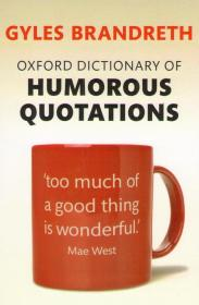 Oxford Dictionary of HUMOROUS QUOTATIONS.