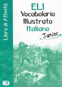 Vocabolario Illustrato Italiano Junior: Libro di Attivita