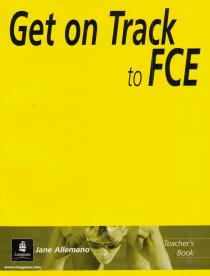 Get on Track to FCE: Teacher's Book